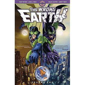 The Wrong Earth Vol. 1 by Tom Peyer & Paul Constant & By artist Jamal Igle & By artist Juan Castro & By artist Frank Cammuso & By artist Gary Erskine & By artist Tom Feister
