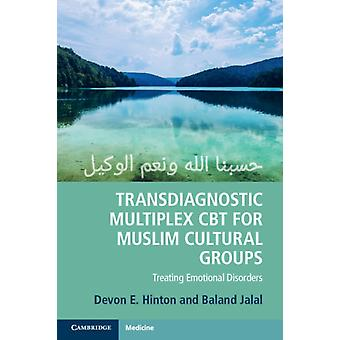Transdiagnostic Multiplex CBT for Muslim Cultural Groups by Hinton & Devon E.Jalal & Baland University of Cambridge