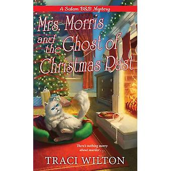 Mrs. Morris and the Ghost of Christmas Past by Wilton & Traci