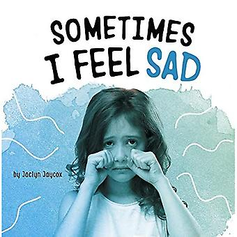Sometimes I Feel Sad (Name� Your Emotions)