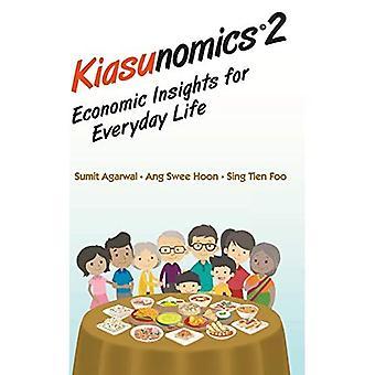 Kiasunomics (c)2: Economic Insights For Everyday Life