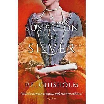 A Suspicion of Silver 9 Sir Robert Carey Mysteries