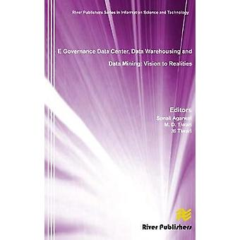 E Governance Data Center Data Warehousing and Data Mining Vision to Realities River Publishers Series Information Science and Technology River  Series in Information Science and Technology