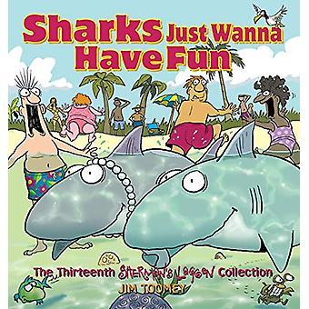 Hait haluavat vain pitää hauskaa - Kolmastoista Sherman'Laguuni Collectio