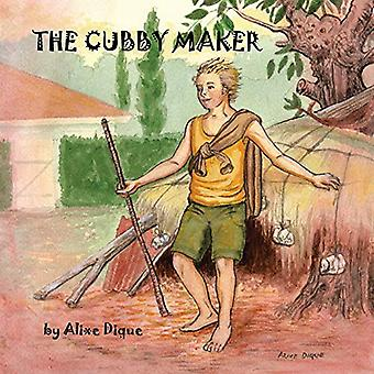 The Cubby Maker by Alixe Dique - 9781796006957 Book