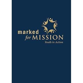Marked for Mission Youth in Action