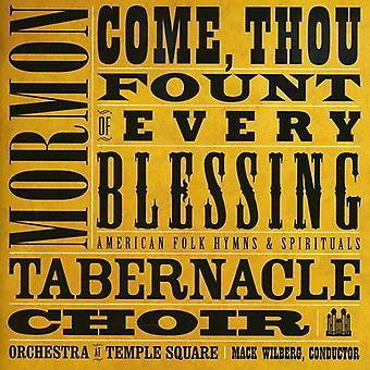 Mormon Tabernacle Choir - Come, Thou Fount of Every Blessing: American Folk Hymns & Spirituals [CD] USA import