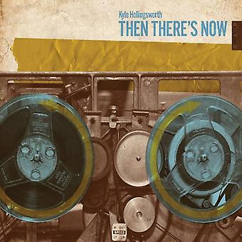 Kyle Hollingsworth - Then There's Now [CD] USA import