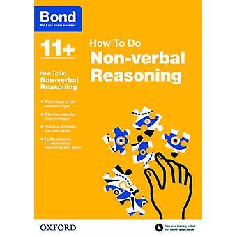 Bond 11+ - Non Verbal Reasoning - How to Do by Alison Primrose - Bond -