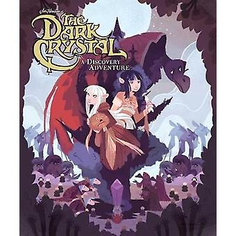 Jim Henson's The Dark Crystal - A Discovery Adventure by Jim Henson -