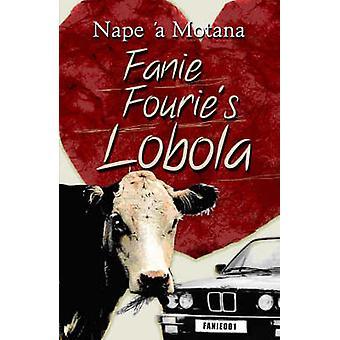 Fanie Fourie van Lobola door nek A' Motana - 9781869141035 boek