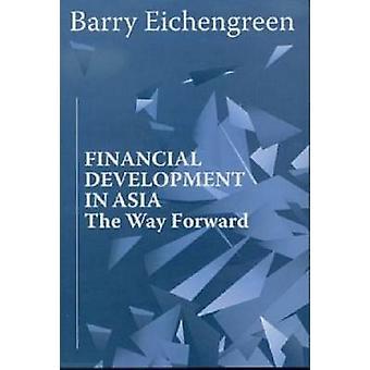 Rozwój finansowy w Azji - droga do przodu przez Barry J. Eichengree
