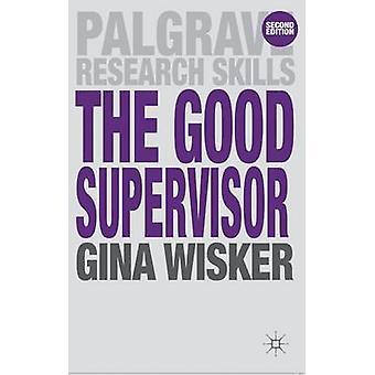 The Good Supervisor - Supervising Postgraduate and Undergraduate Resea