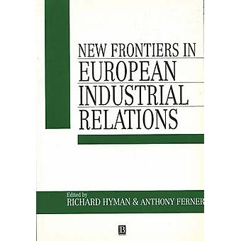 New Frontiers in European Industrial Relations by Richard Hyman - Ant