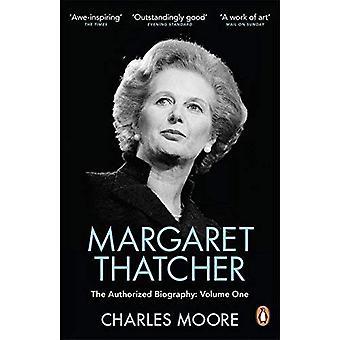 Margaret Thatcher: Die autorisierte Biographie, Band 1: nicht zum Drehen