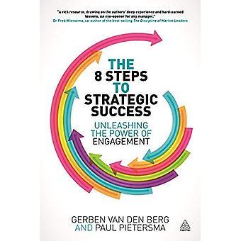 Les 8 étapes de la réussite stratégique: libérer la puissance de l'engagement