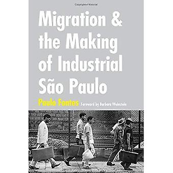 Migration and the Making of Industrial S�o Paulo