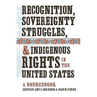Anerkjennelse, suverenitet kamper, Urfolks rettigheter i USA