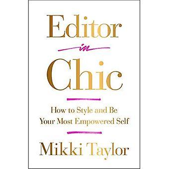 Redaktör i Chic: Hur stil och vara dina mest befogenhet själv