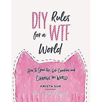 DIY regels voor een Wtf-wereld