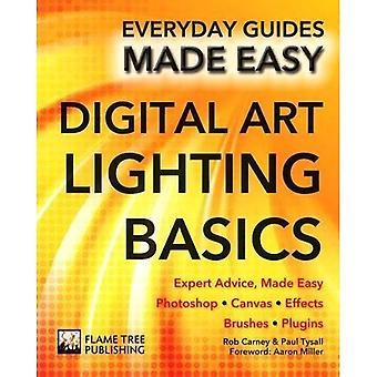Art numérique éclairage Basics: Conseils d'experts, fait faciles (tous les jours Guides Made Easy)