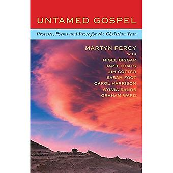 Untamed Gospel: Reflections, � Poems and Prayers for the � Christian Year