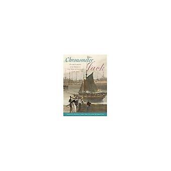 Chronomètre Jack: L'autobiographie de la capitaine, John Miller d'Édimbourg (1802-1883)