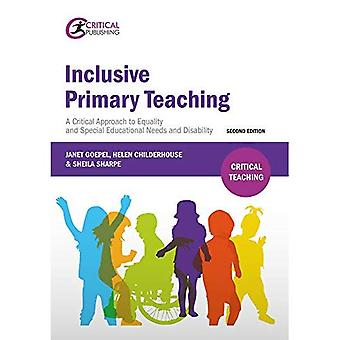 Inclusive Primary Teaching: A Critical Approach to Equality and Special Educational Needs and Disability (Critical...