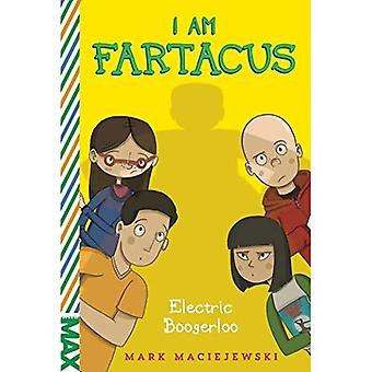 Sähköinen Boogerloo: olen Fartacus (Max)