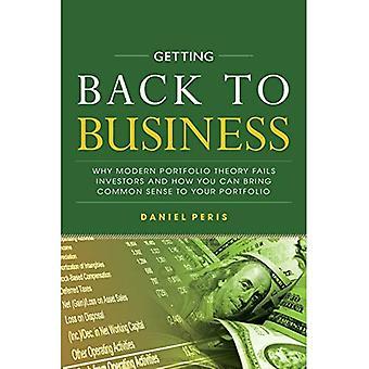 Getting Back to Business: waarom moderne portefeuilletheorie beleggers mislukt en hoe kun je gezond verstand aan uw portefeuille