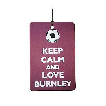 Keep Calm And Love Burnley Car Air Freshener