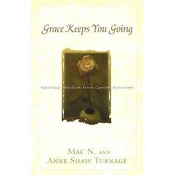 Grace vous empêche de sagesse spirituelle allant des survivants du Cancer par Turnage & Mac N.