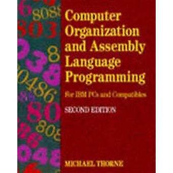 Computer Organization and Assembly Language Programming For IBM PCs and Compatibles by Thorne & B. Michael