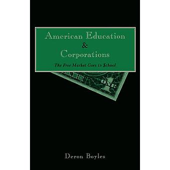 American Education and Corporations A History of Affirmative Action by Boyles & Deron