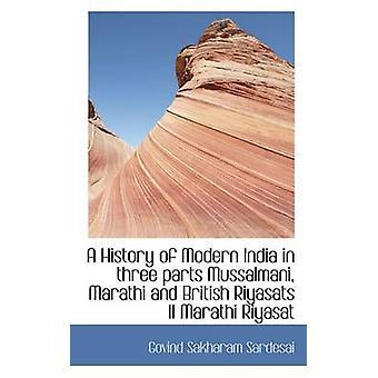 Eine Geschichte des modernen Indien in drei Teile Mussalmani Marathi und britische Riyasats II Marathi Riyasat durch Sardesai & Govind Sakharam