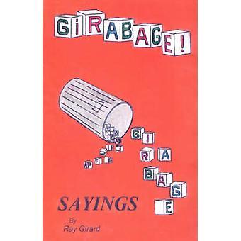 Girabage Sprüche von Ray Girard von Girard & Raymond G