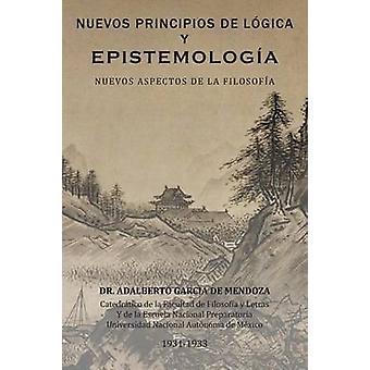 Nuevos Principios de Logica y epistemologia Nuevos aspectos de la filosofia by de Mendoza & Adalberto Garcia