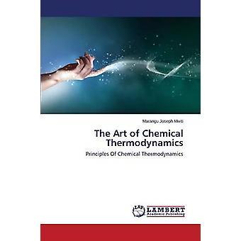 The Art of Chemical Thermodynamics by Mwiti Marangu Joseph