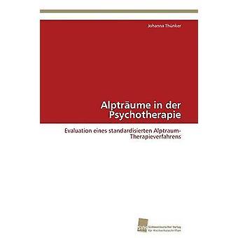 Alptrume i der Psychotherapie av Thnker Johanna