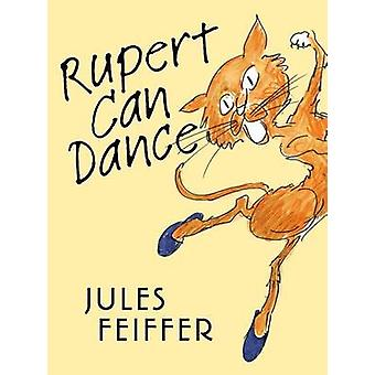 Rupert Can Dance by Jules Feiffer - Jules Feiffer - 9780374363635 Book