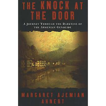 The Knock at the Door - A Mother's Survival of the Armenian Genocide b