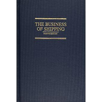 The Business of Shipping by James J. Buckley - 9780870335808 Book