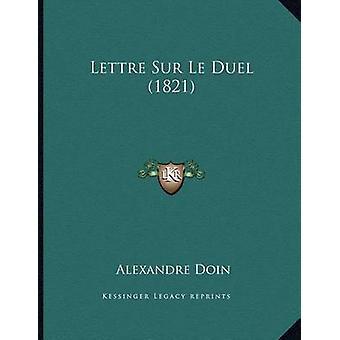 Lettre Sur Le Duel (1821) by Alexandre Doin - 9781168007582 Book