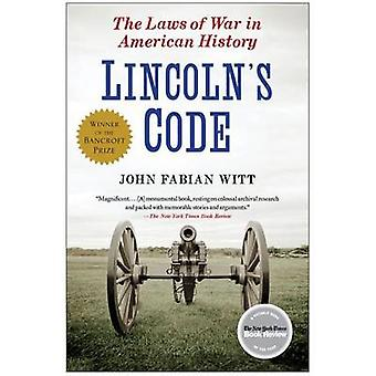 Lincoln's Code - The Laws of War in American History by John Fabian Wi