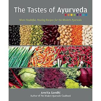 The Tastes of Ayurveda - More Healthful - Healing Recipies for the Mod