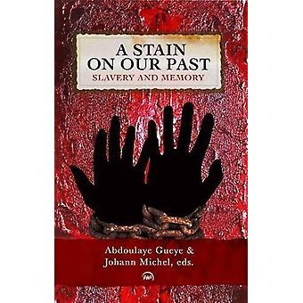 A Stain On Our Past - Slavery and Memory - 9781569025802 Book