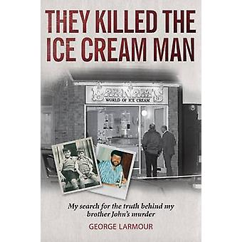 They Killed the Ice Cream Man - My Search for the Truth Behind My Brot