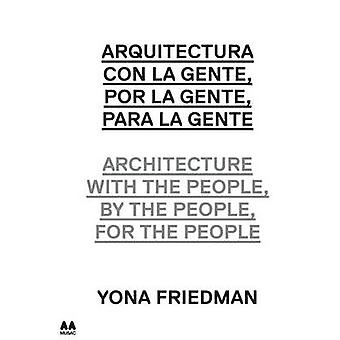 Architecture with the People - by the People - for the People - Yona F