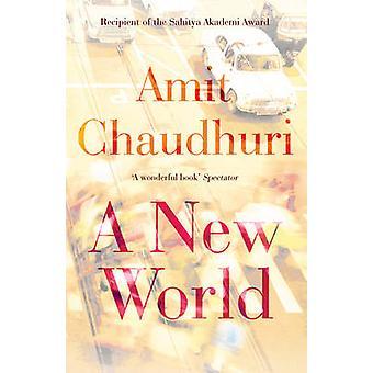 Eine neue Welt von Amit Chaudhuri