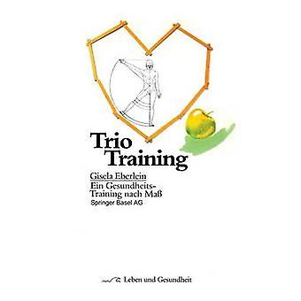 Trio koulutus Ein GesundheitsTraining nach massa eberlein & G.